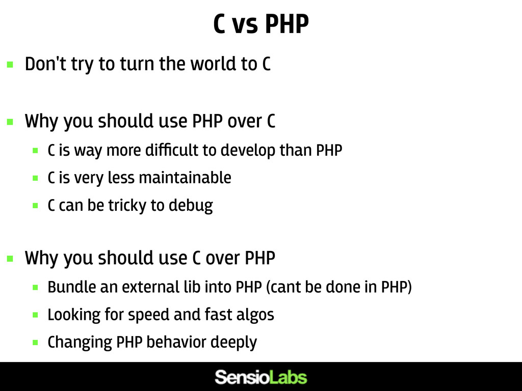 C vs PHP  Don't try to turn the world to C  W...