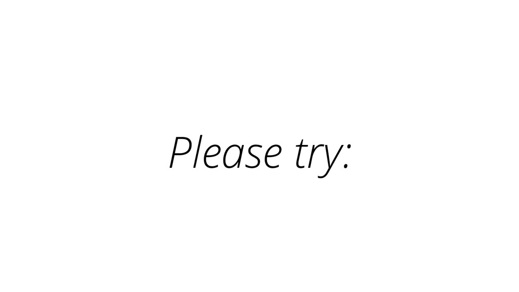 Please try: