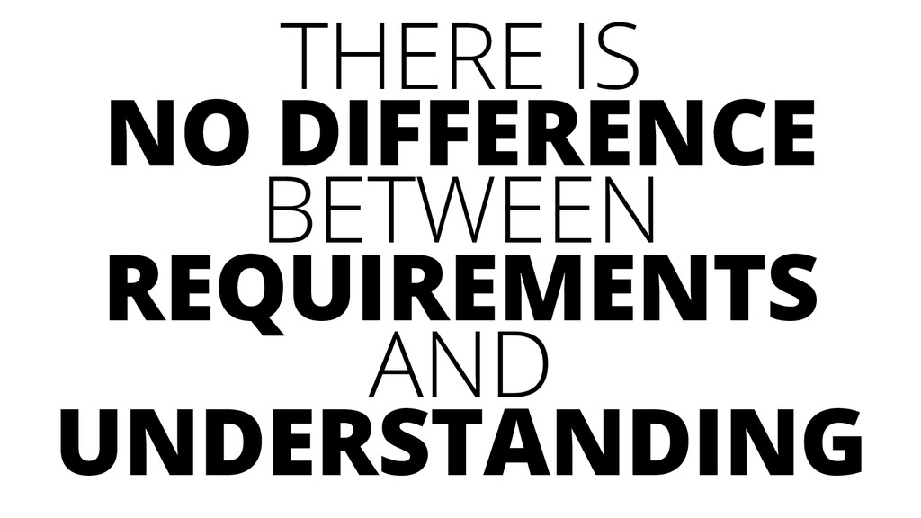 THERE IS NO DIFFERENCE BETWEEN REQUIREMENTS AND...