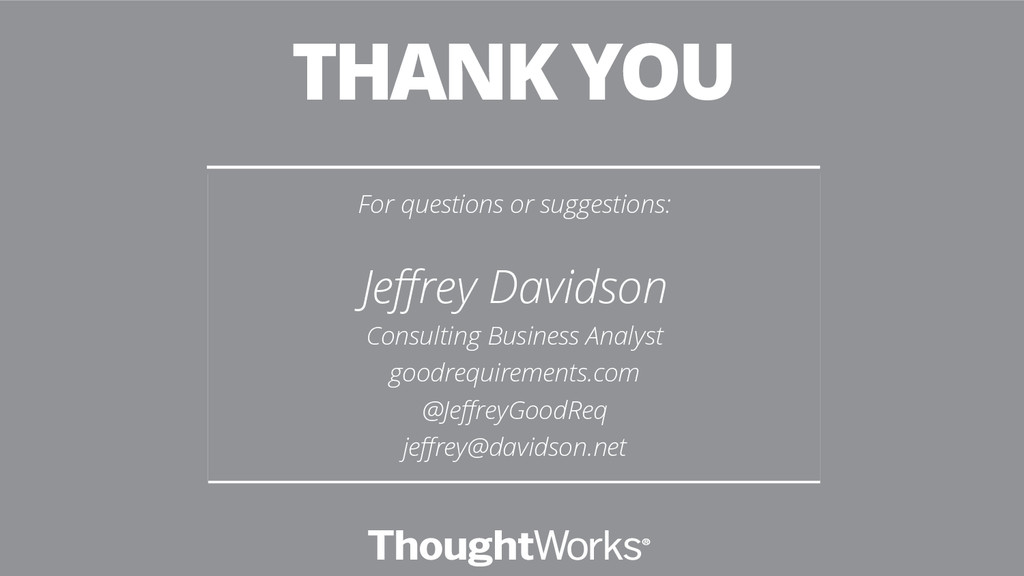 THANK YOU For questions or suggestions: Jeffrey ...