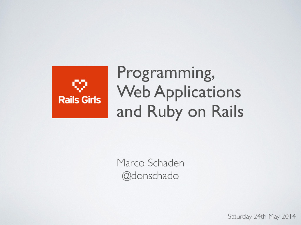 Programming, ! Web Applications ! and Ruby on R...