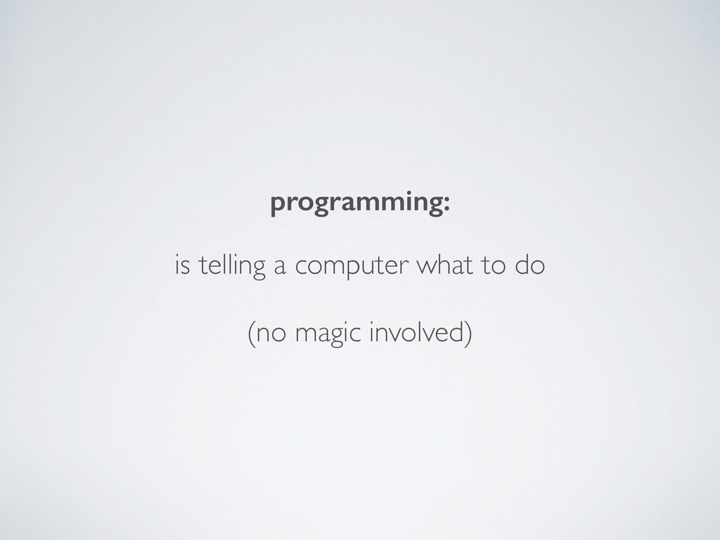 programming: ! ! is telling a computer what to ...