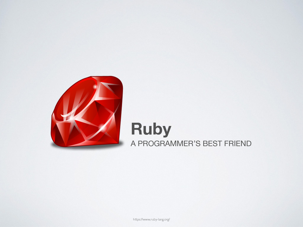 Ruby A PROGRAMMER'S BEST FRIEND https://www.rub...