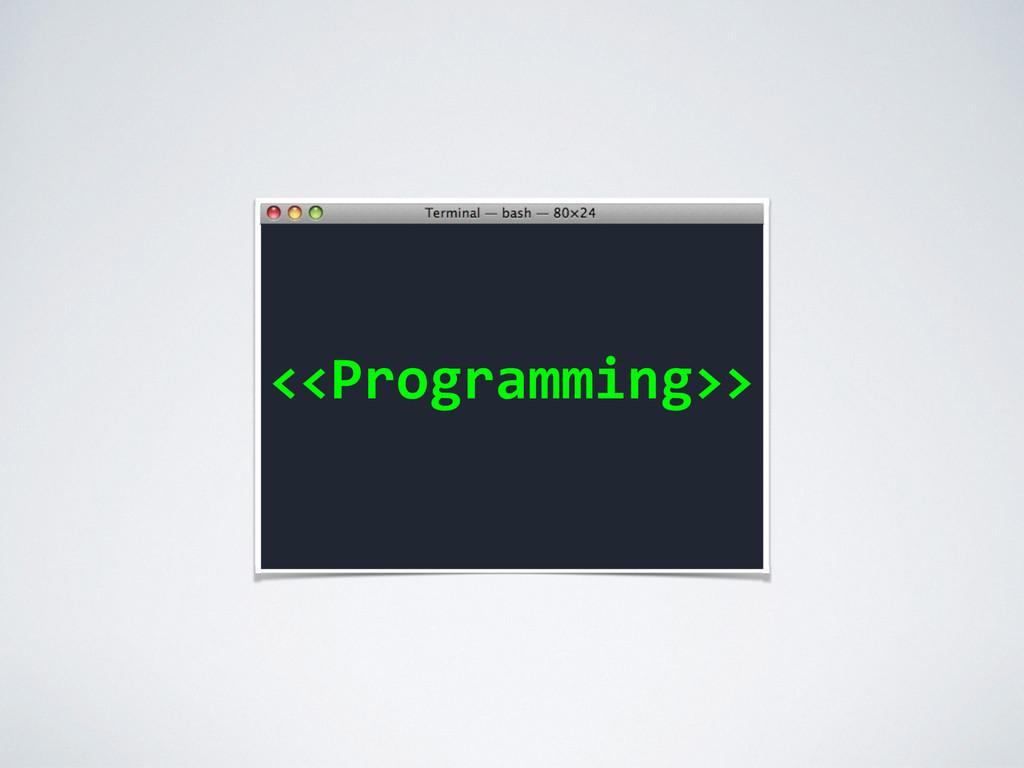 <<Programming>>