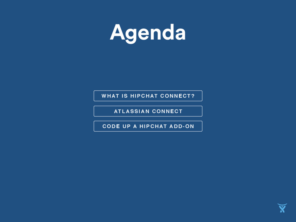 ATLASSIAN CONNECT WHAT IS HIPCHAT CONNECT? CODE...