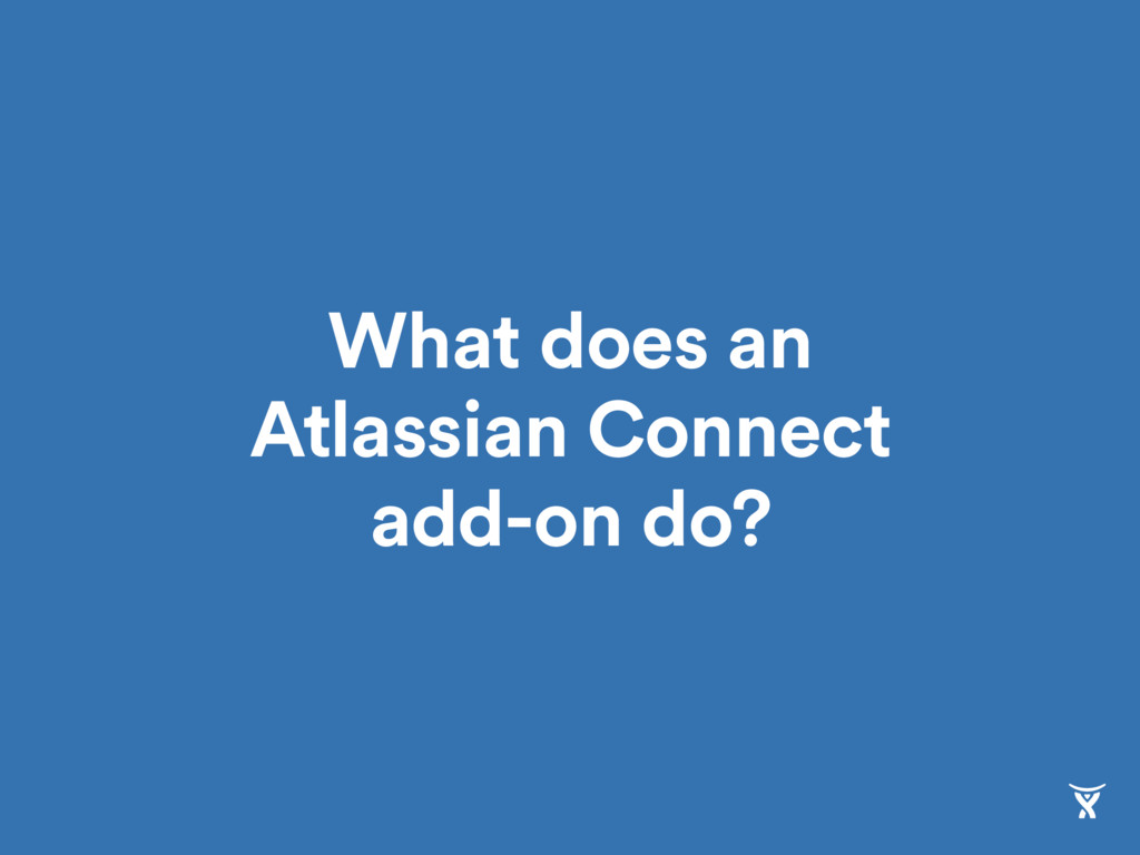 What does an Atlassian Connect add-on do?