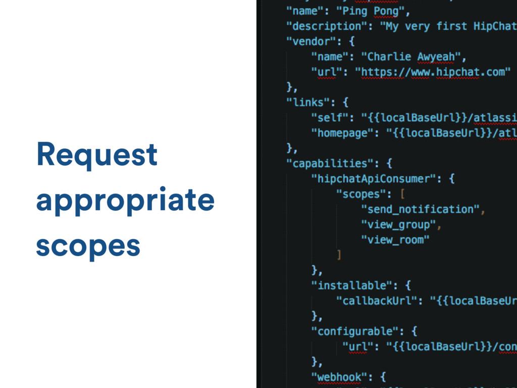 Request appropriate scopes