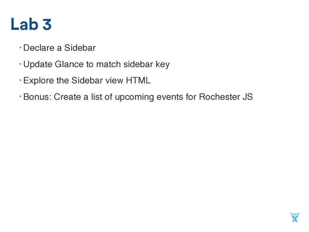 • Declare a Sidebar • Update Glance to match si...