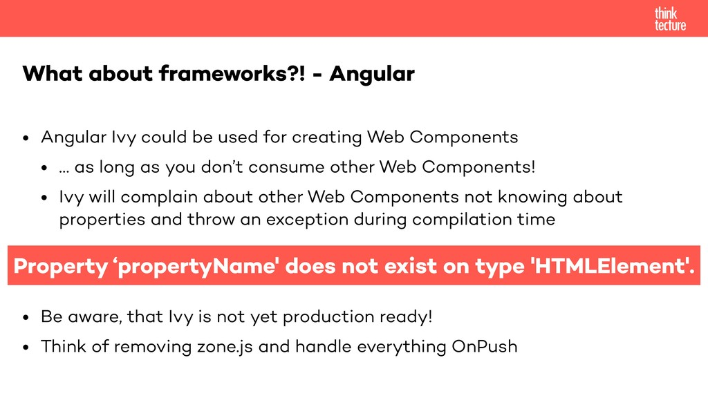 • Angular Ivy could be used for creating Web Co...