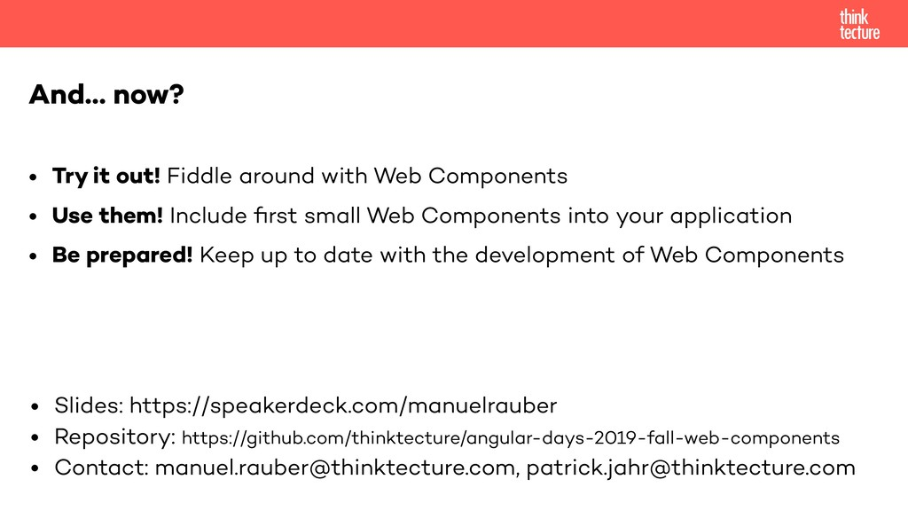 And… now? • Try it out! Fiddle around with Web ...