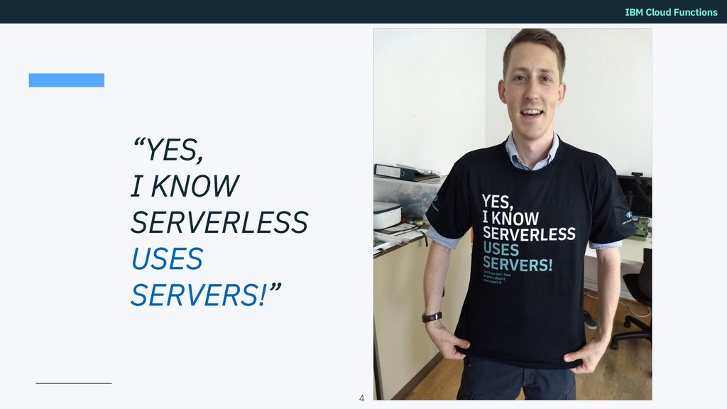 """IBM Cloud Functions """"YES, I KNOW SERVERLESS USE..."""