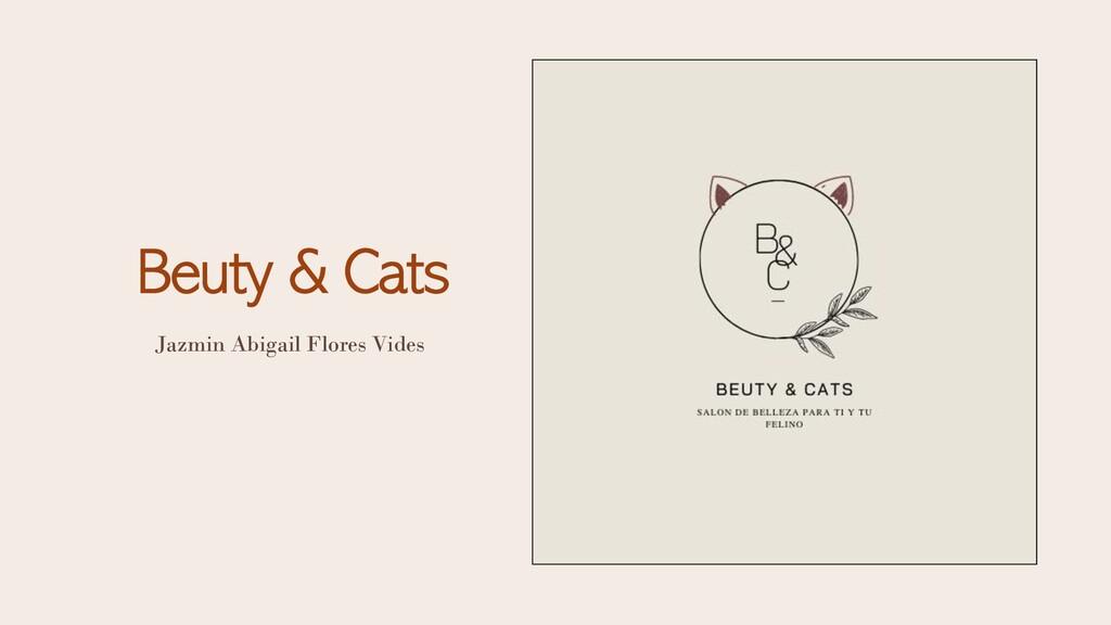 Beuty & Cats Jazmin Abigail Flores Vides