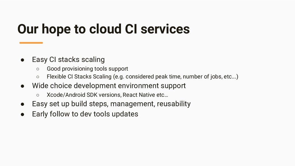 Our hope to cloud CI services ● Easy CI stacks ...