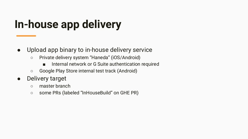 In-house app delivery ● Upload app binary to in...