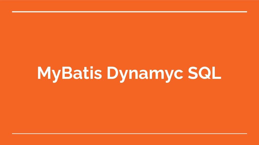 MyBatis Dynamyc SQL