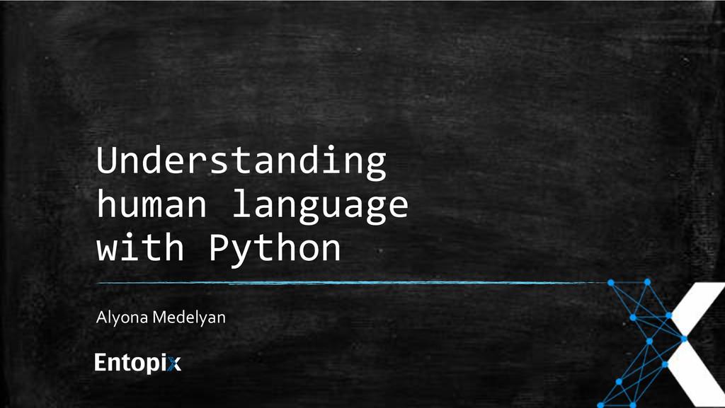 Understanding++ human+language++ with+Python+ A...