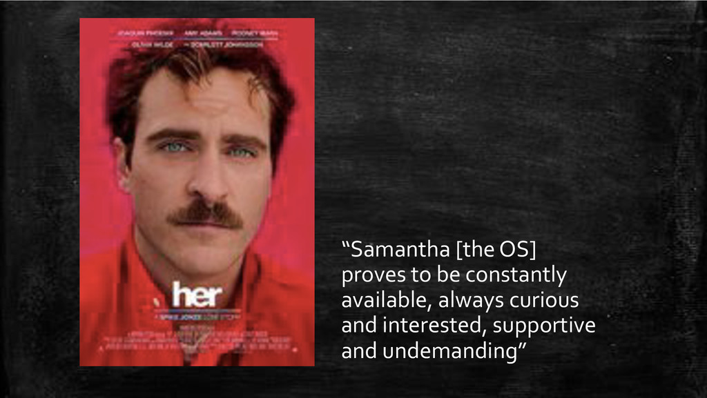 """""""Samantha'[the'OS]' proves'to'be'constantly' av..."""