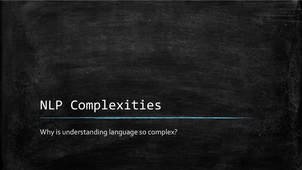 NLP+Complexities+ Why'is'understanding'language...