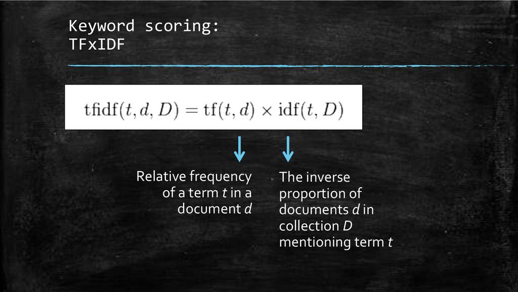 Keyword+scoring:++ TFxIDF+ Relative'frequency' ...