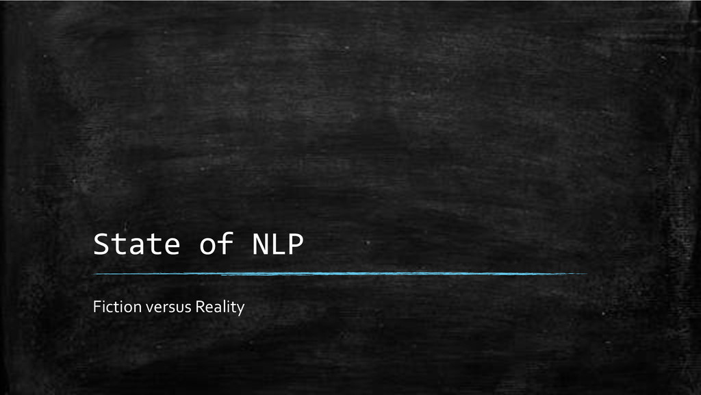 State+of+NLP+ Fiction'versus'Reality'