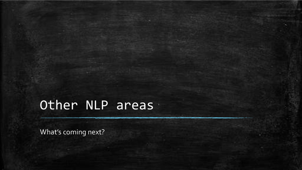 Other+NLP+areas+ What's'coming'next?'
