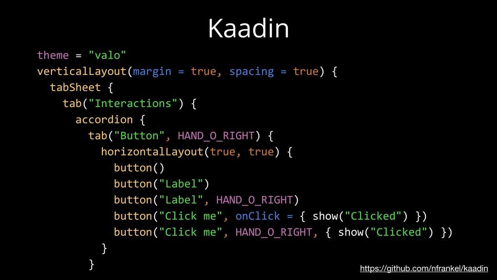 https://github.com/nfrankel/kaadin Kaadin theme...