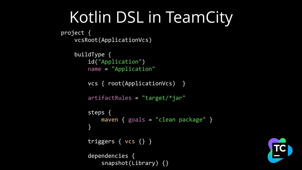Kotlin DSL in TeamCity project { vcsRoot(Applic...