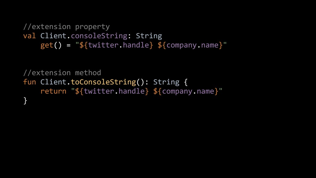 //extension property val Client.consoleString: ...