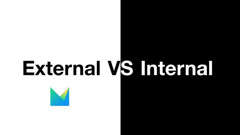 External VS Internal