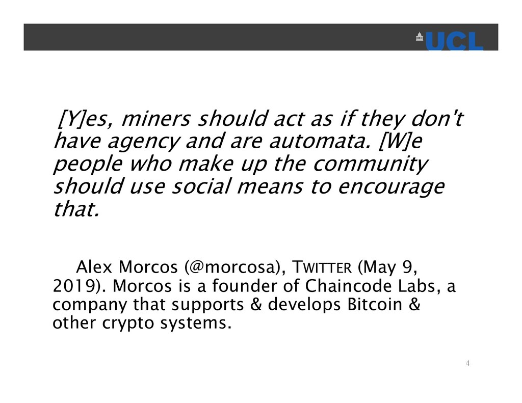 [Y]es, miners should act as if they don't have ...