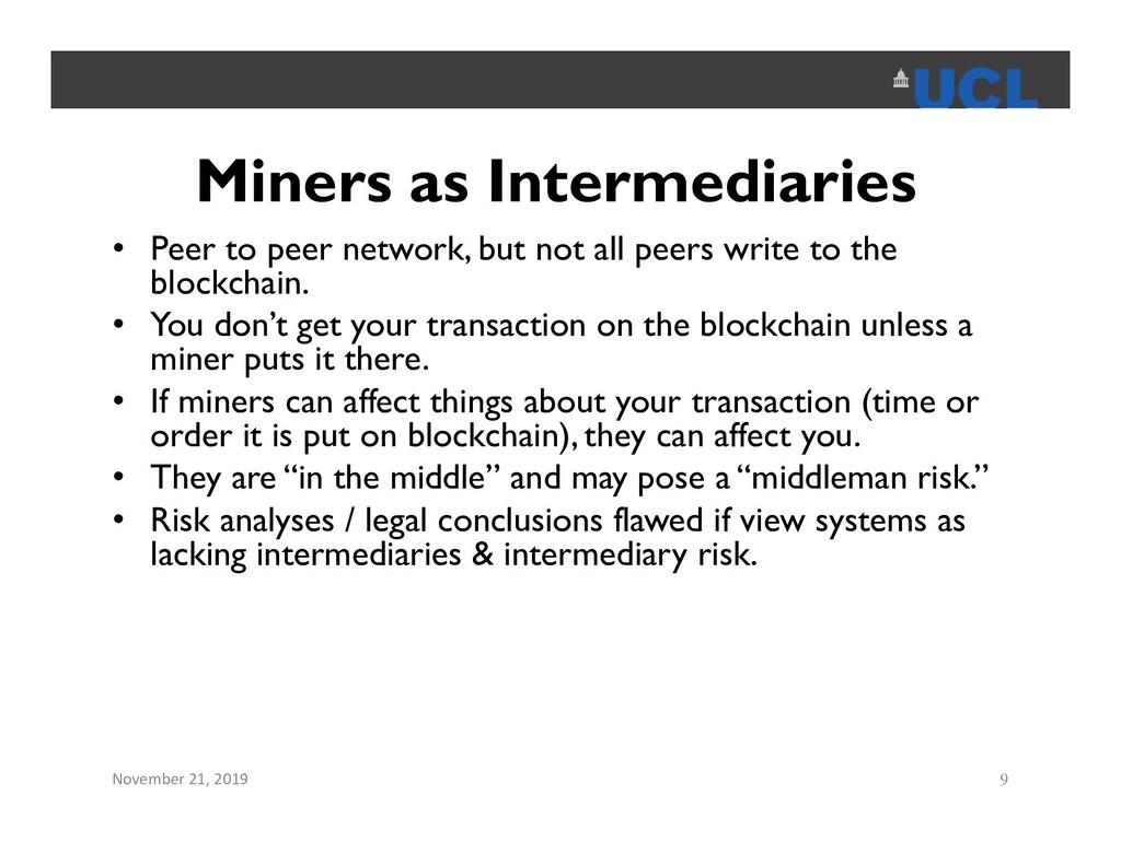 Miners as Intermediaries • Peer to peer network...