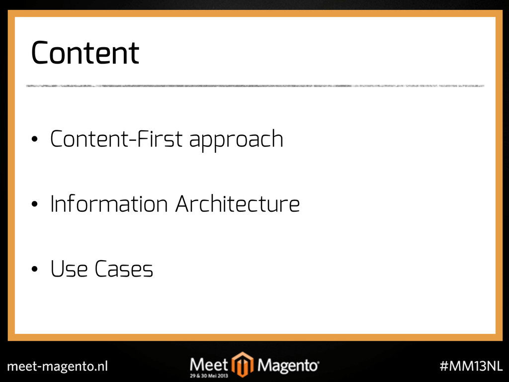 Content •  Content-First approach •  Informatio...