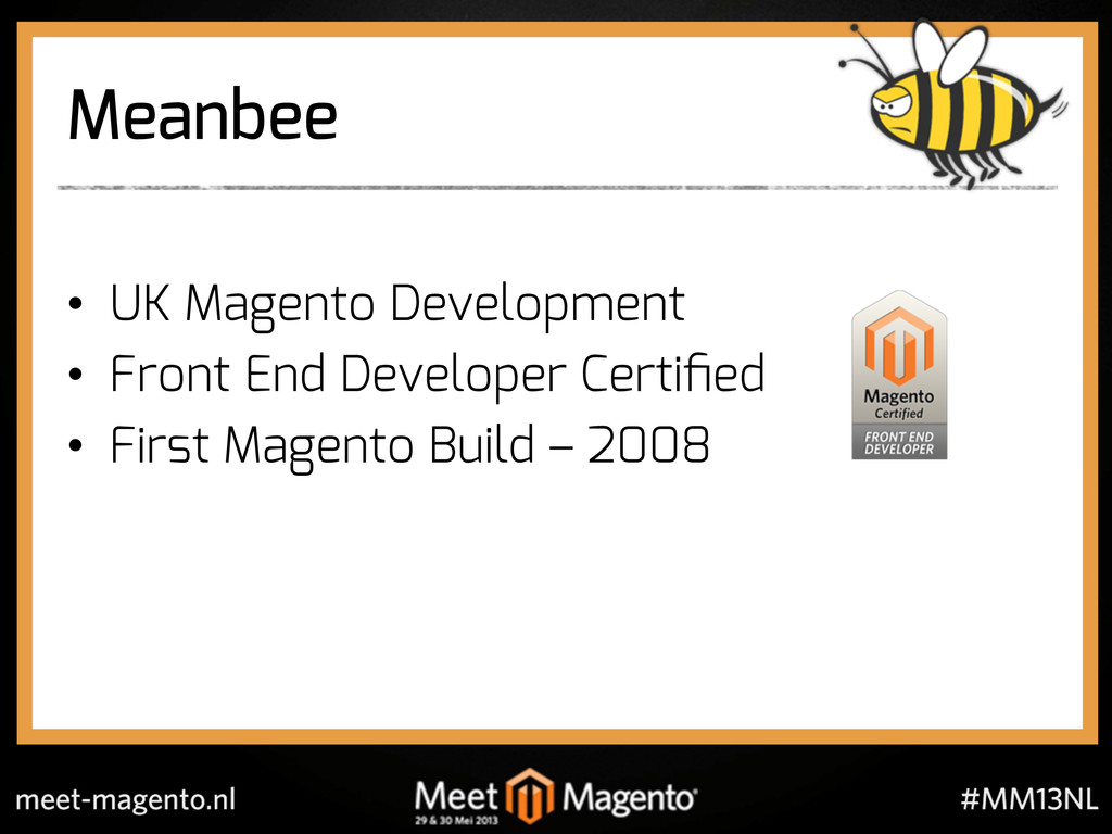 Meanbee •  UK Magento Development •  Front End ...