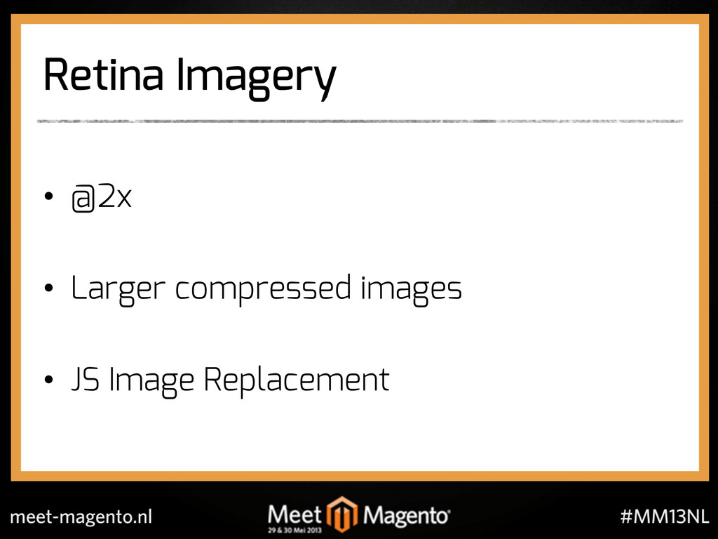 Retina Imagery •  @2x •  Larger compressed imag...