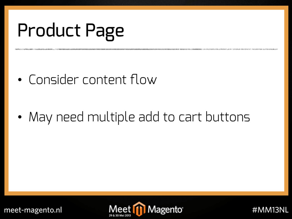 Product Page •  Consider content flow •  May nee...