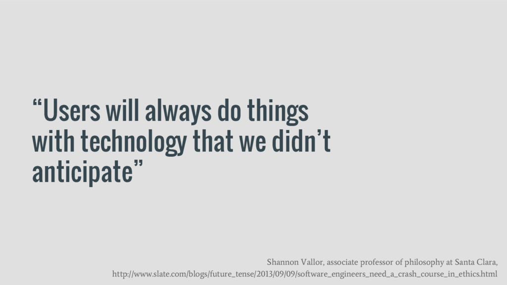 """Users will always do things with technology th..."
