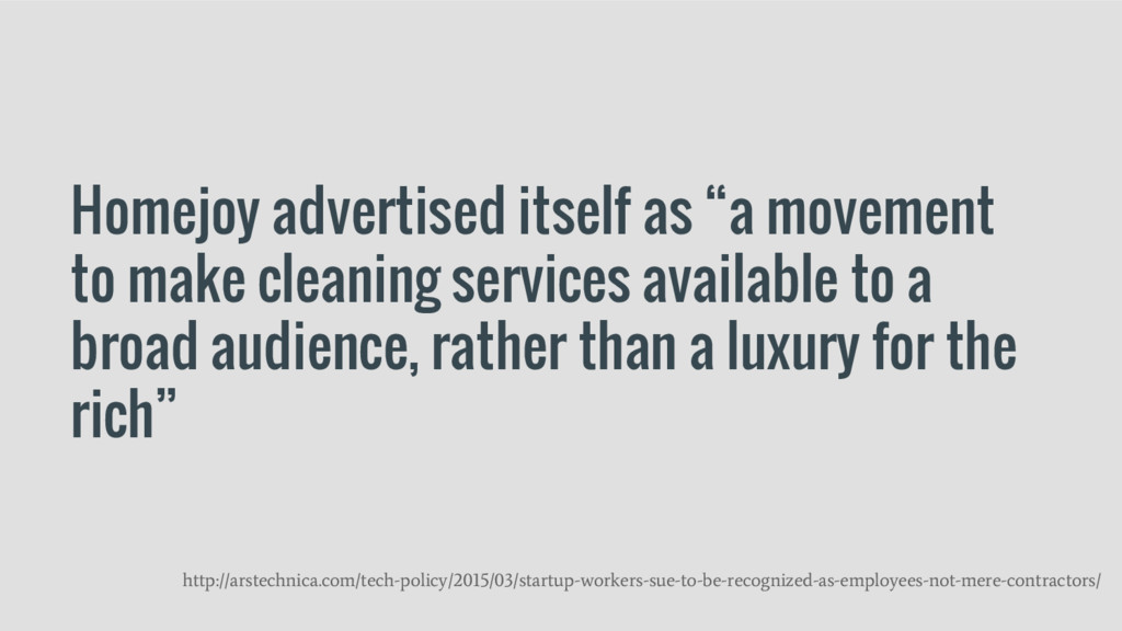 """Homejoy advertised itself as """"a movement to mak..."""