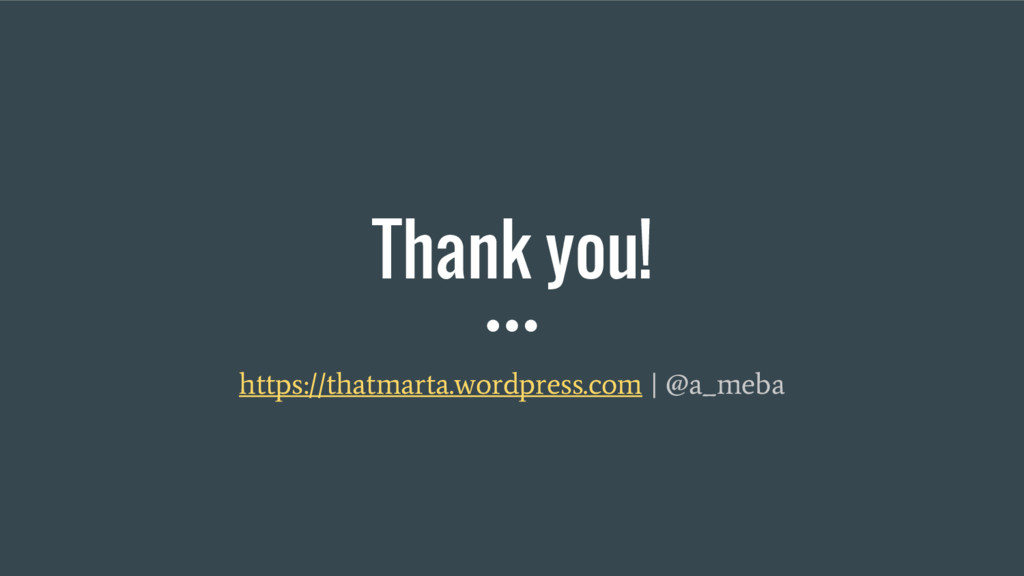 Thank you! https://thatmarta.wordpress.com | @a...