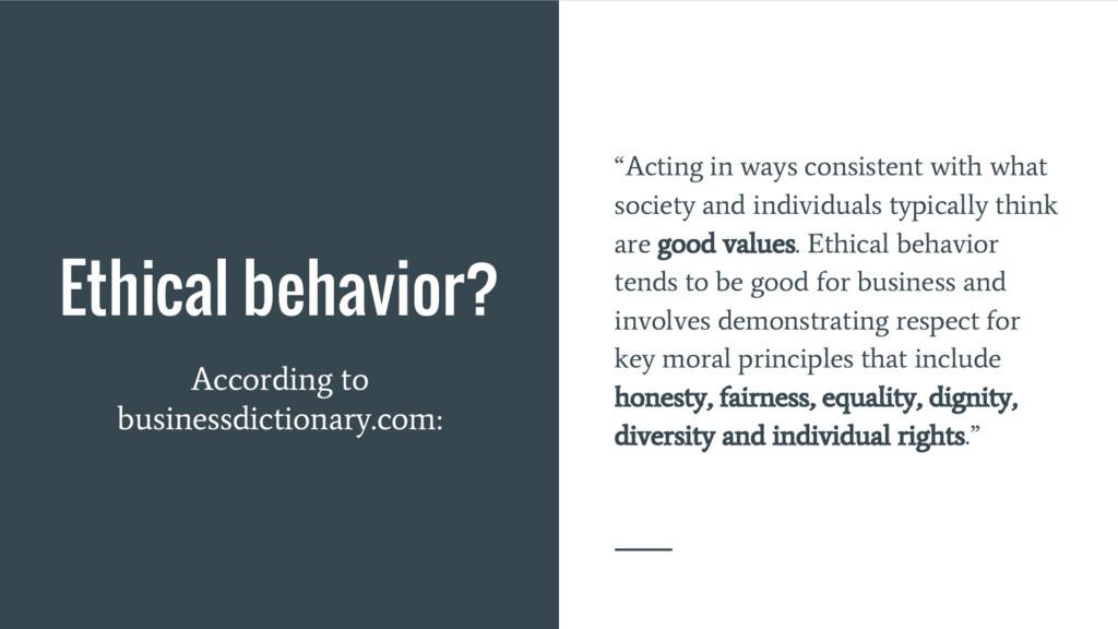 Ethical behavior? According to businessdictiona...