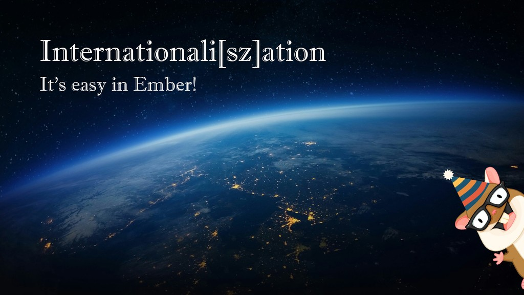 Internationali[sz]ation It's easy in Ember!