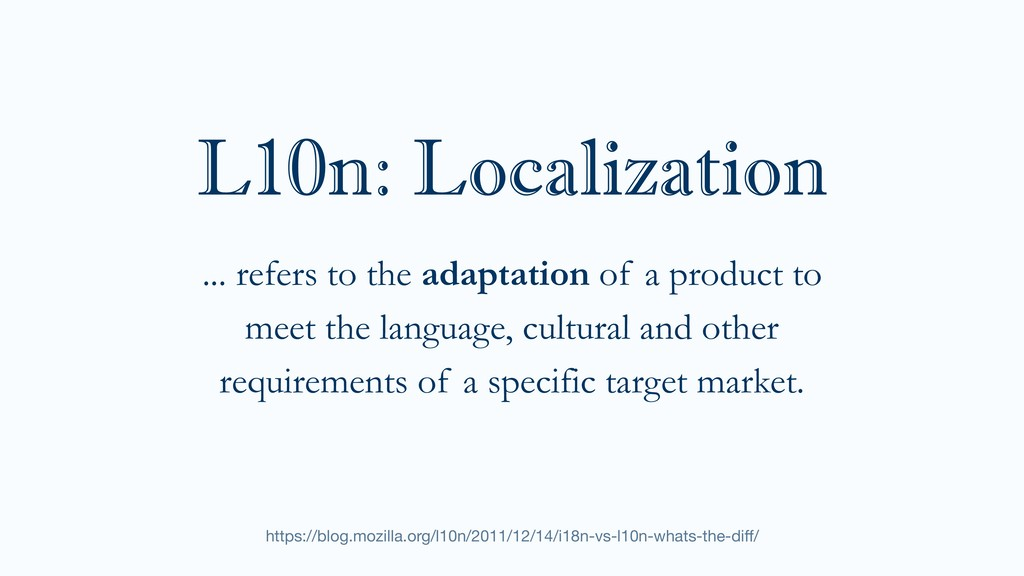 ... refers to the adaptation of a product to m...