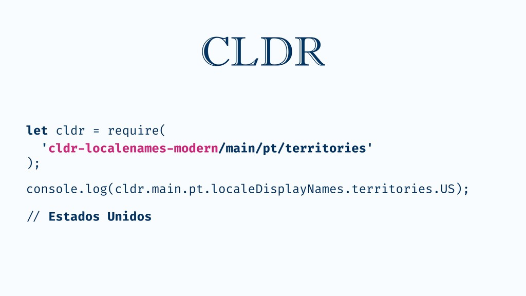 let cldr = require( 'cldr-localenames-modern/m...