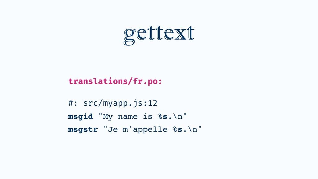 "translations/fr.po: #: src/myapp.js:12 msgid ""M..."