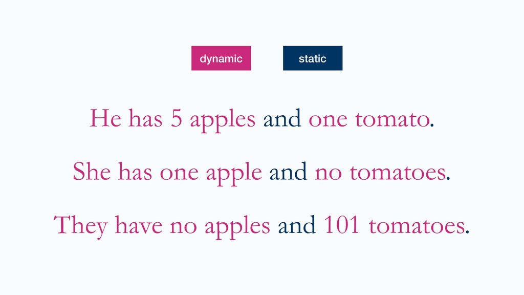 He has 5 apples and one tomato. She has one app...