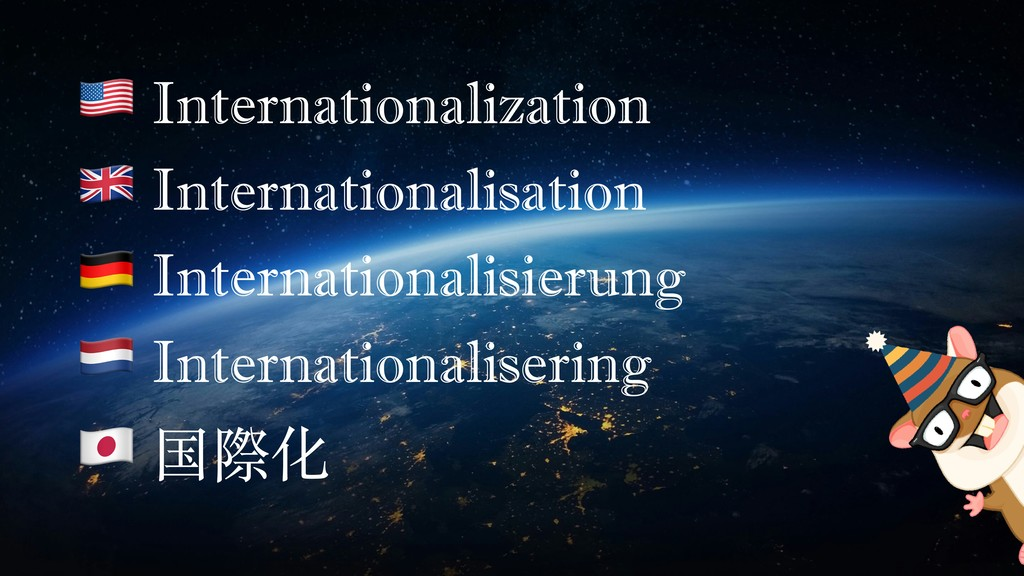 """ Internationalization # Internationalisation $..."