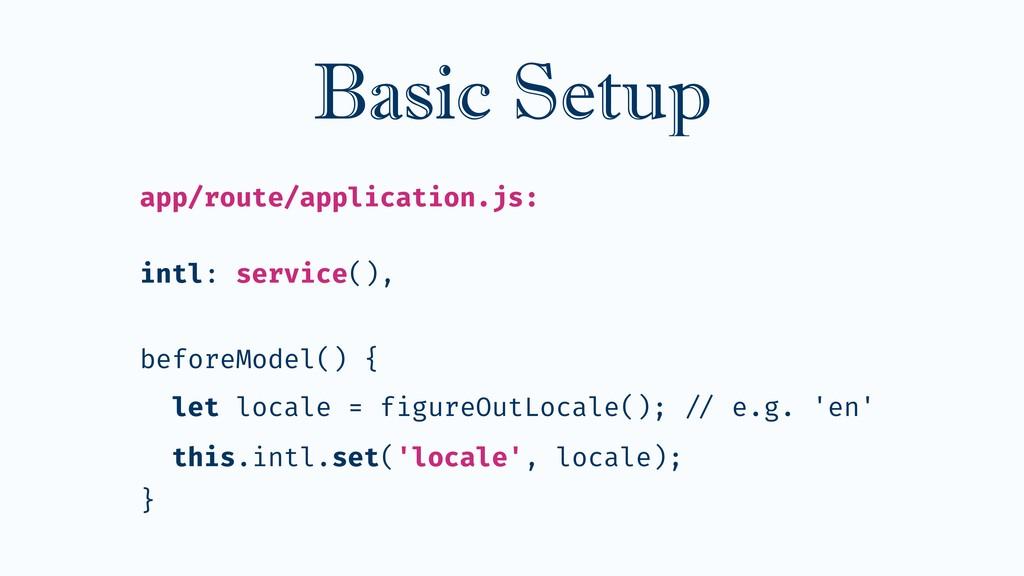 Basic Setup app/route/application.js: intl: ser...