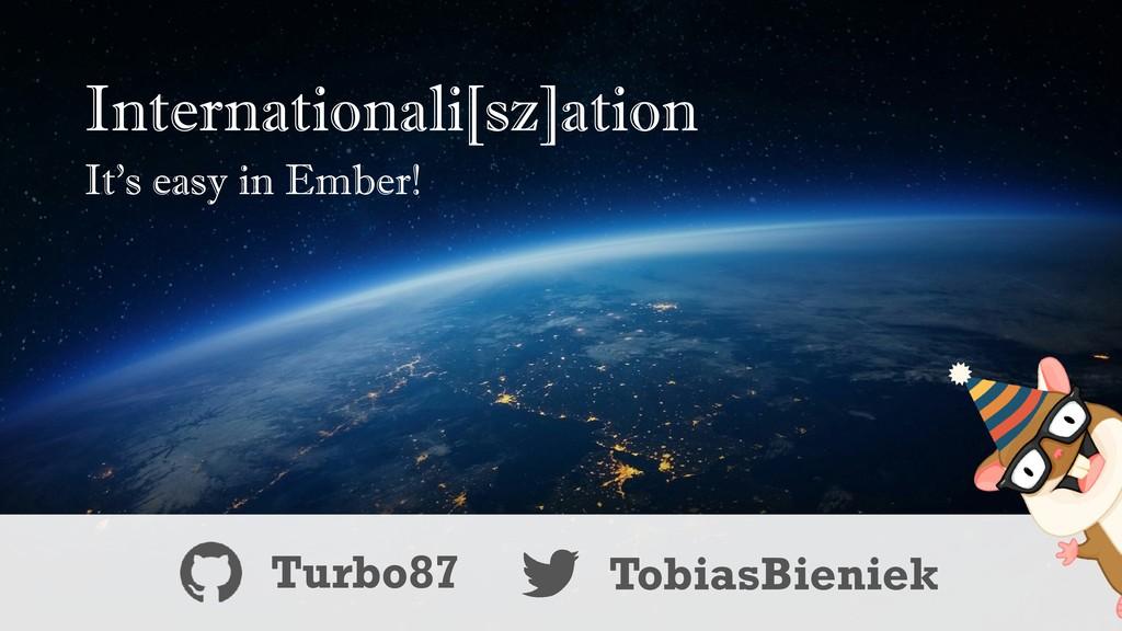 Internationali[sz]ation It's easy in Ember! Tu...