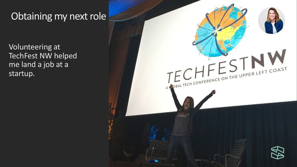 Obtaining my next role Volunteering at TechFest...