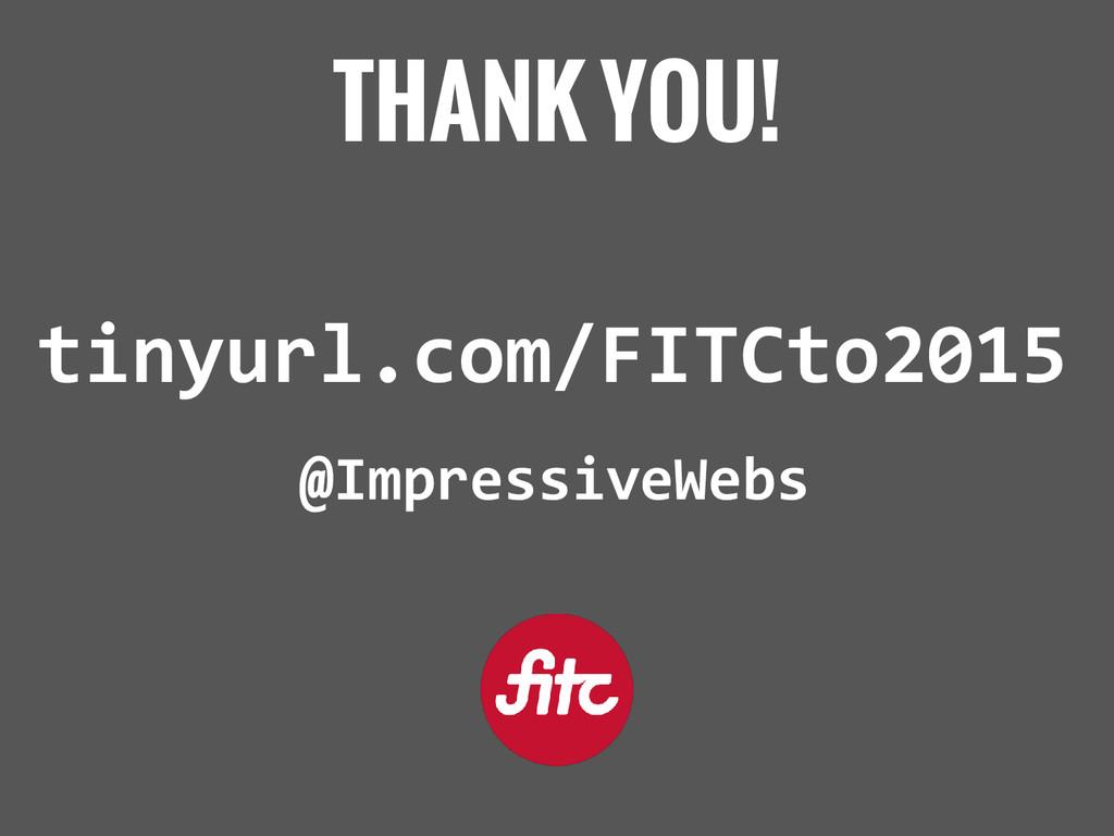 THANK YOU! tinyurl.com/FITCto2015 @ImpressiveWe...