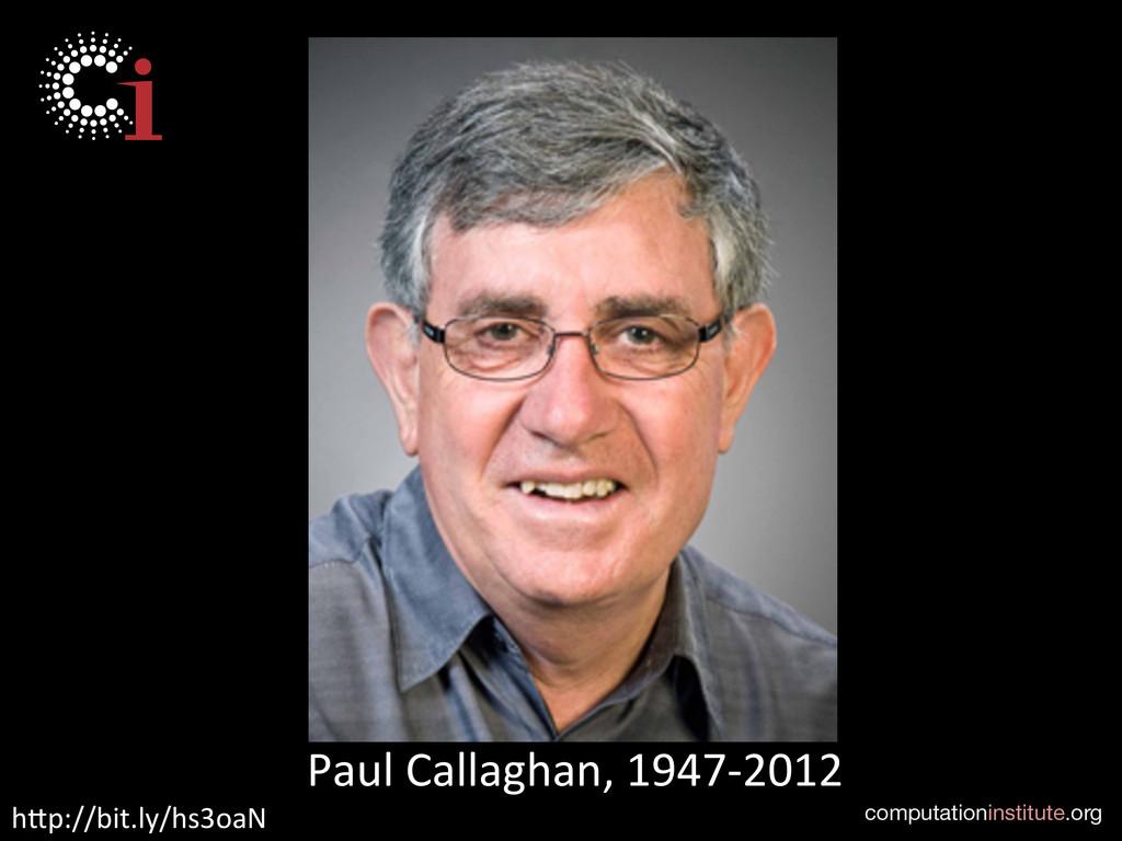 computationinstitute.org Paul Callaghan, ...